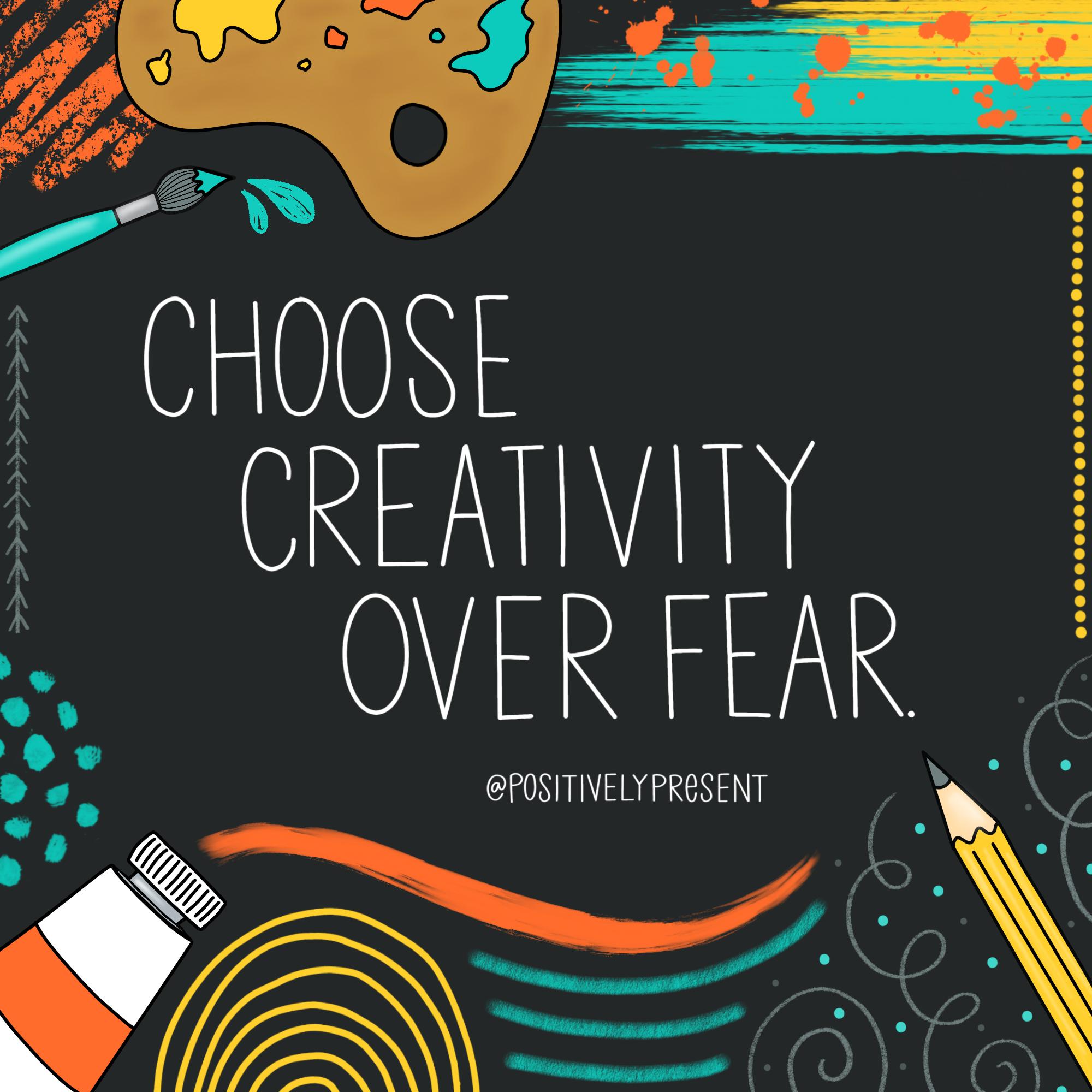 choose creativity