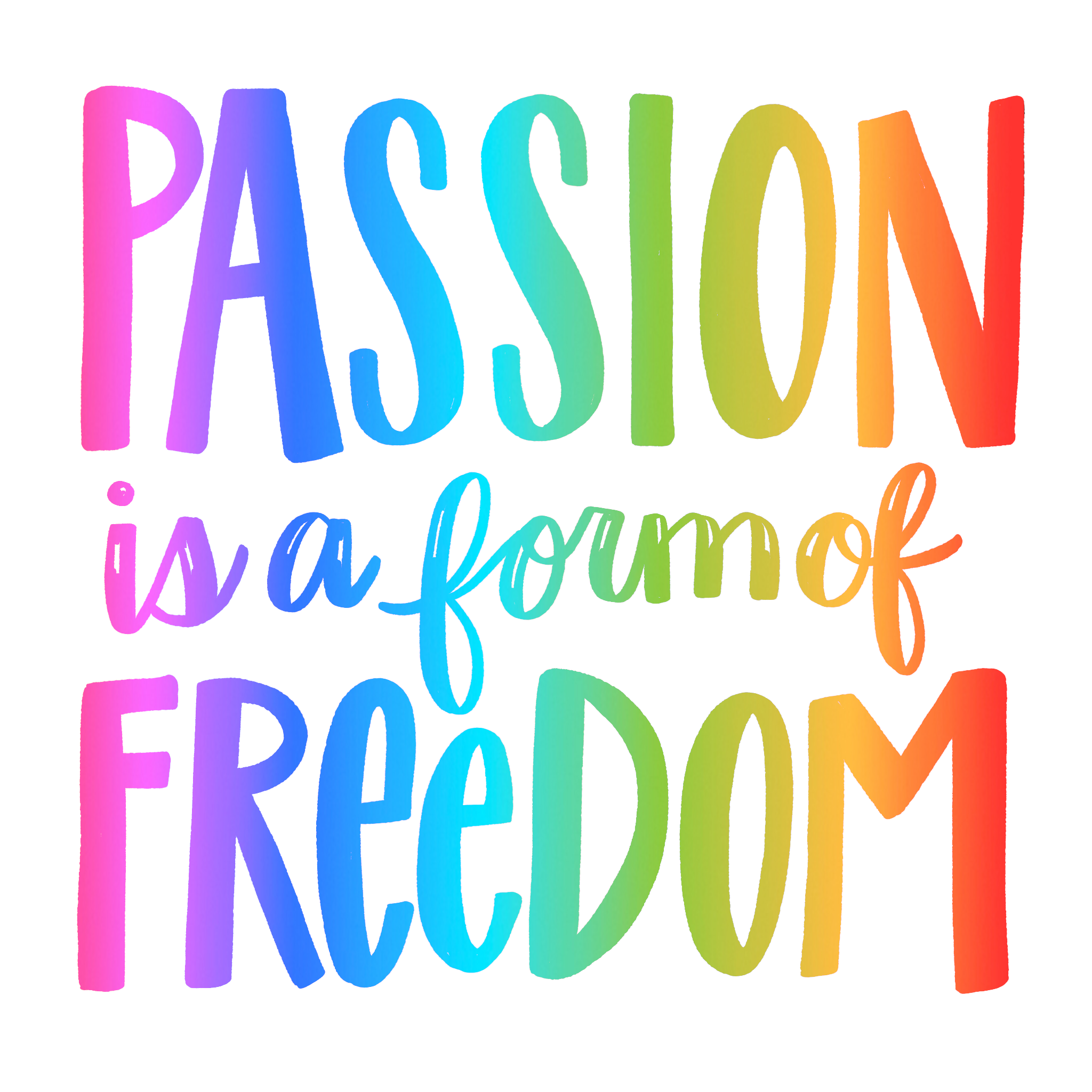 passion is freedom