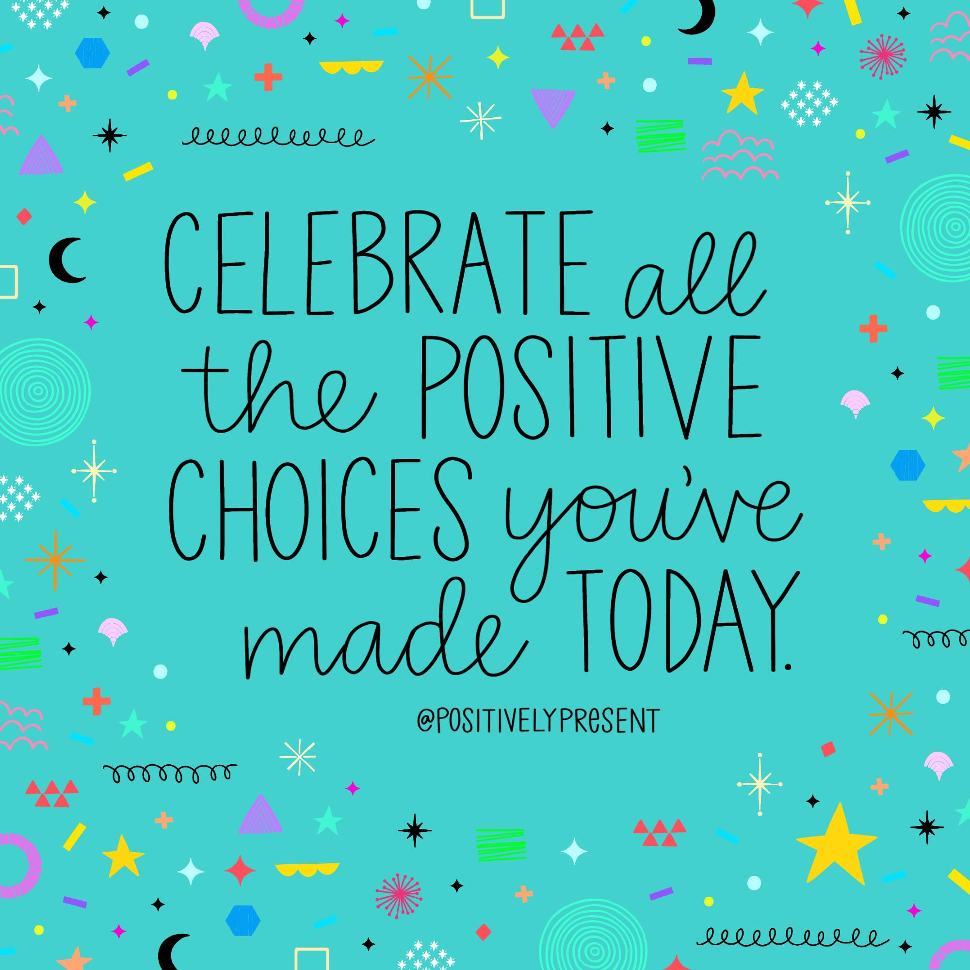 celebrate positive choices
