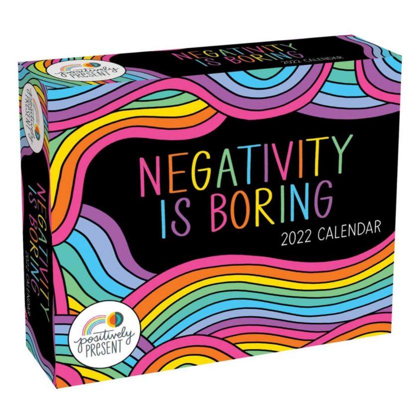 Negativity Is Boring 2022 Calendar